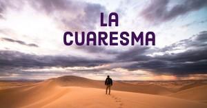 La Cuaresma
